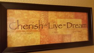 Cherish Yesterday-Live Today-Dream Tomorrow; the Blesher way!