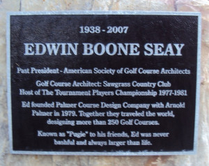 The Ed Seay plaque found near the first tee of the East Nine. He and Arnold Plamer designed more than 250 golf courses together.