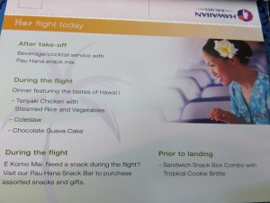 Hawaiian Airlines fed me like a King! They must have thought I was King Kamehameha from Maui or something!