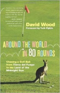 David Wood and his book 'Around the World in 80 Rounds' inspired me to do the 'Journey to Olympic Golf.' Photo Credit: Amazon.com