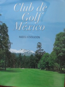 The front cover of the club history book featured the 8th hole with its view of the dormant volcanic mountain Iztaccihuatl.