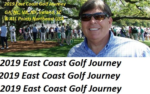 The 4-Month East Coast Golf Journey is Underway on April 28th, 2019!
